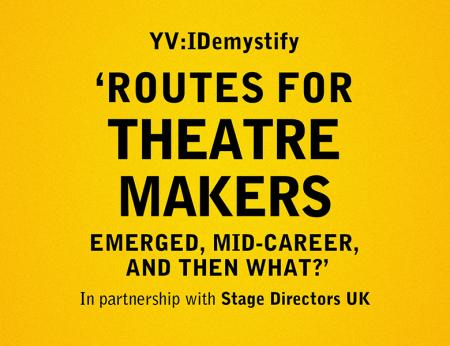 Routes for Theatre Makers Emerged, Mid-Career, And Then What?